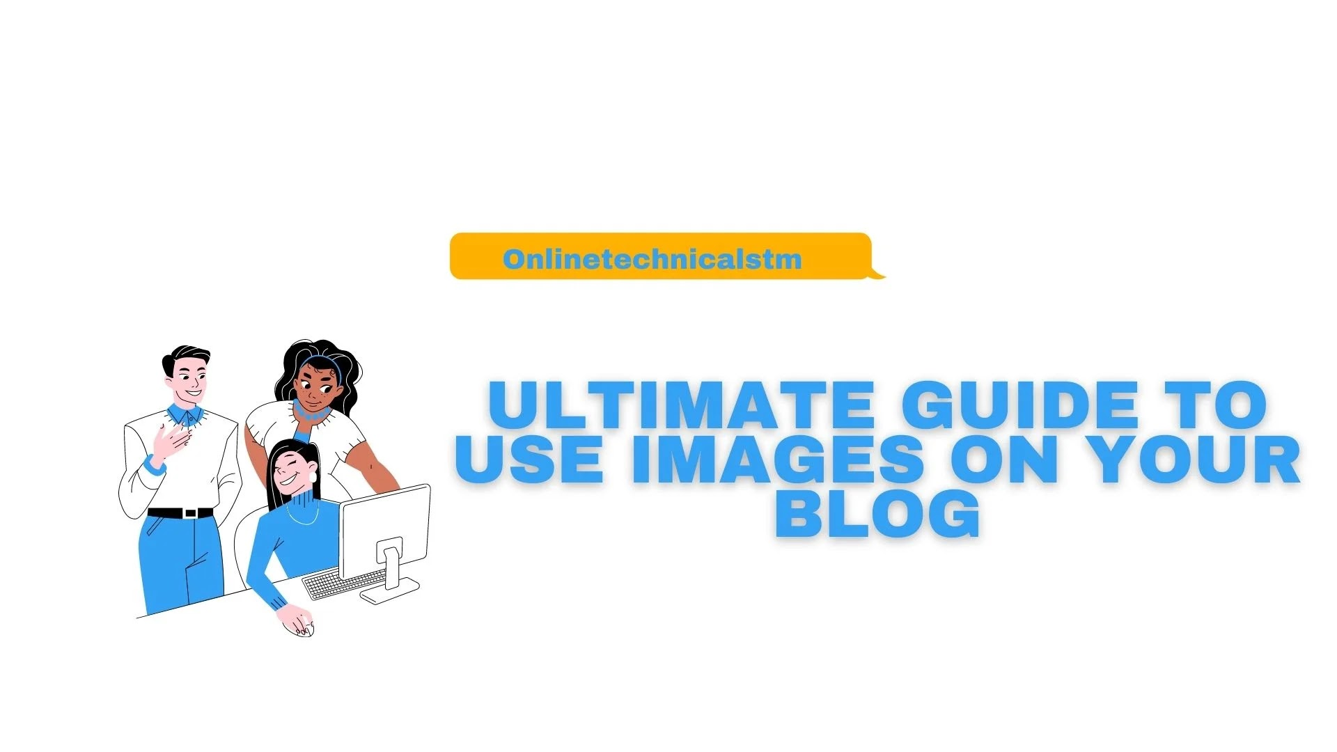 Online Ultimate Guide to Use Images on Your Blog