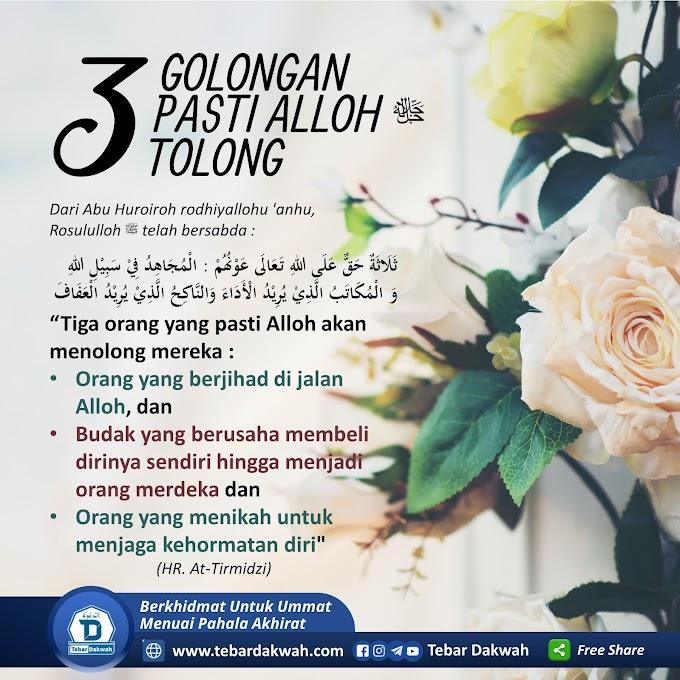 3 GOLONGAN PASTI ALLOH ﷻ TOLONG