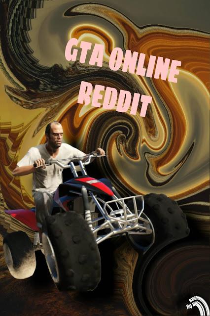 STORY OF GTA ONLINE REDDIT  [GTA 5 MODS] REVIEW OF GTA ONLINE REDDIT