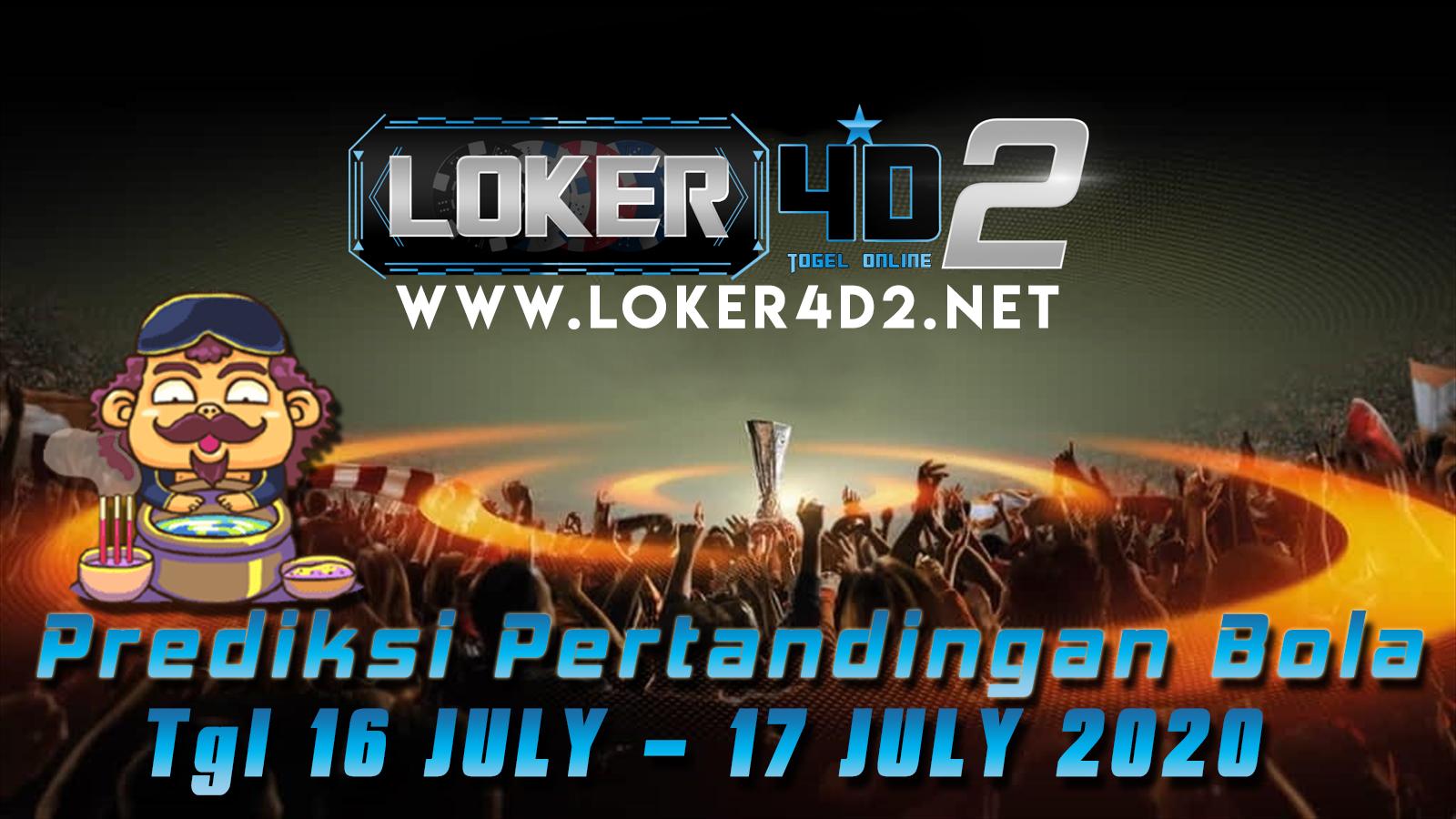 PREDIKSI PERTANDINGAN BOLA 16 – 17 JULI 2020