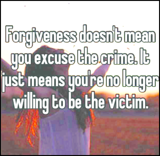 Forgiveness doesn't mean you excuse the crime - it just means you're no longer willing to be the victim. #recoveryquotes
