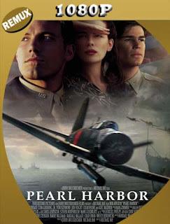Pearl Harbor [2001] HD [1080p REMUX] Latino [GoogleDrive] SilvestreHD
