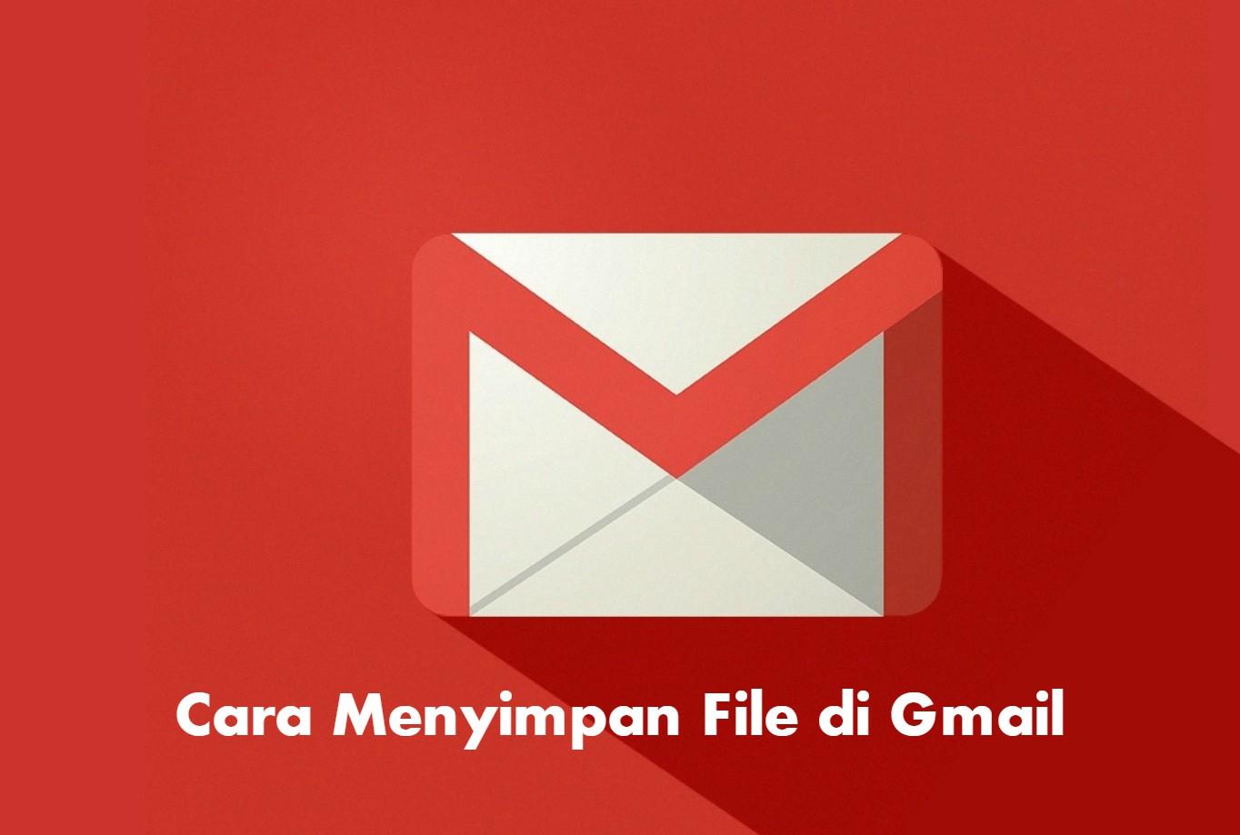 cara-menyimpan-file-di-gmail