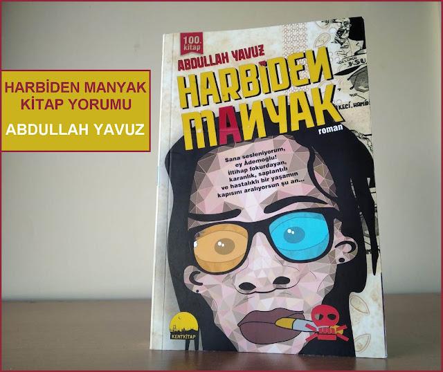 Harbiden Manyak, Abdullah Yavuz, Kent Kitap Yayınları
