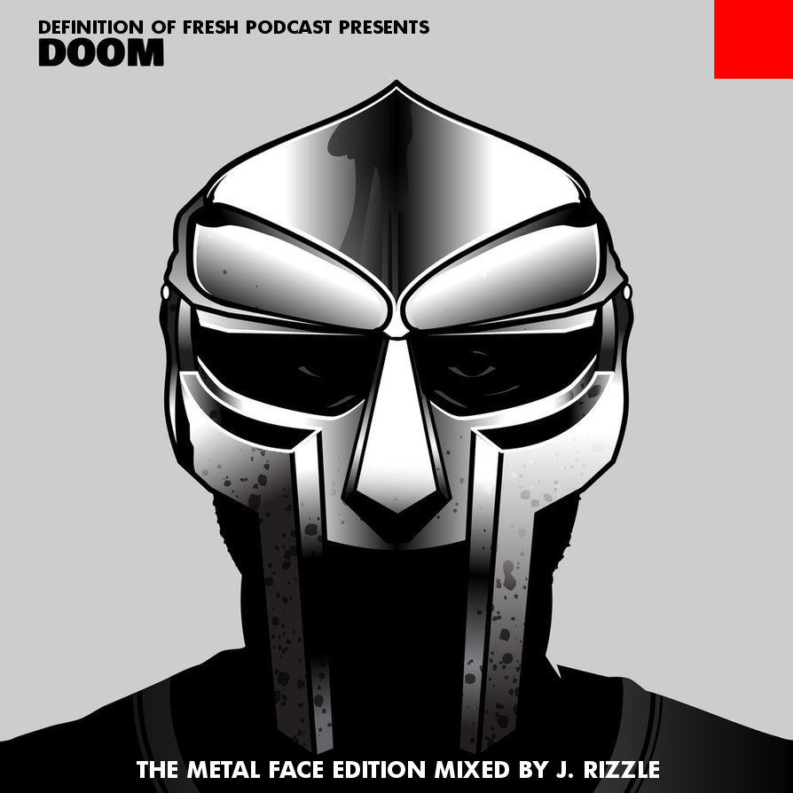 DEFINITION OF FRESH PODCAST PRESENTS DOOM: THE METAL FACE EDITION (MIXED BY J. RIZZLE)