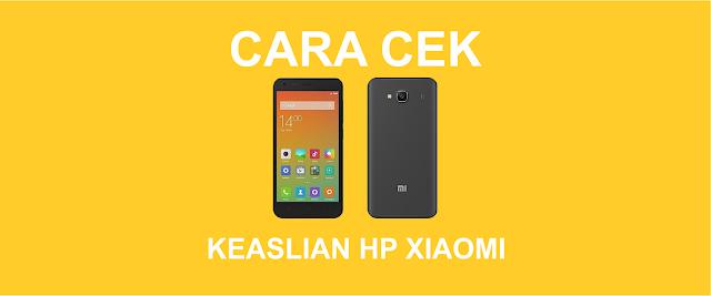 Cara Mengecek Keaslian HP Xiaomi