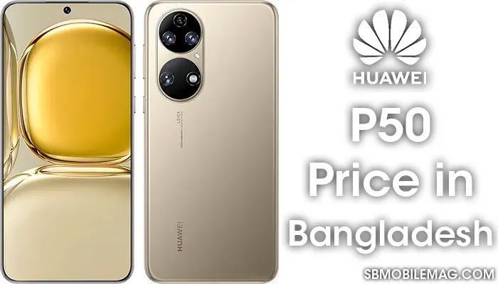 Huawei P50, Huawei P50 Price, Huawei P50 Price in Bangladesh