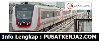 Lowongan Kerja Jakarta PT Light Rail Transi Jakarta Februari 2020