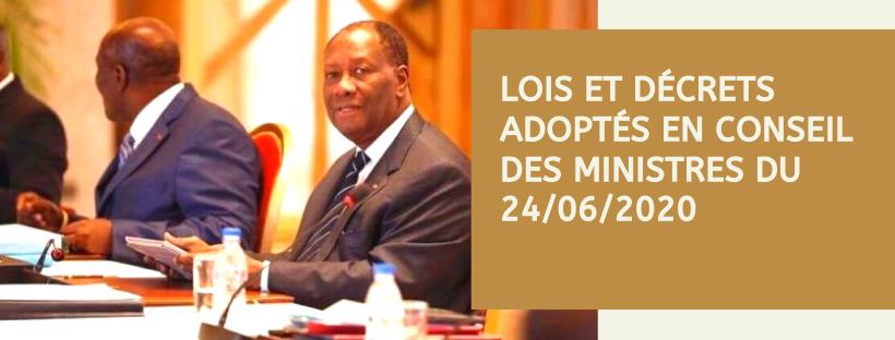 Lois et décrets adoptés en Conseil des Ministres du 24/06/2020