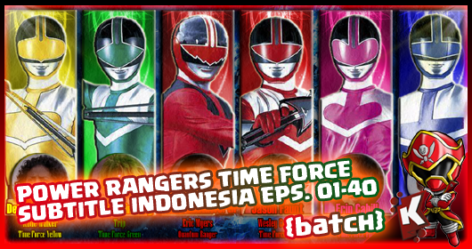 Power Rangers Time Force Subtitle Indonesia [Batch] Eps. 01-40