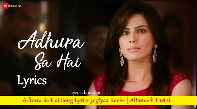 Adhura Sa Hai Song Lyrics Jogiyaa Rocks