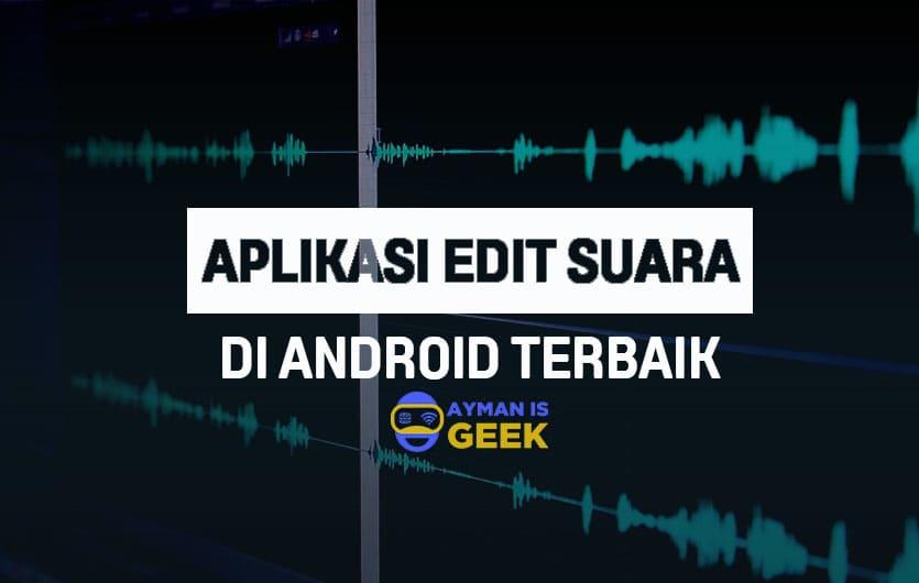 5 Aplikasi Edit Suara Menjadi Jernih dan Bagus di Android