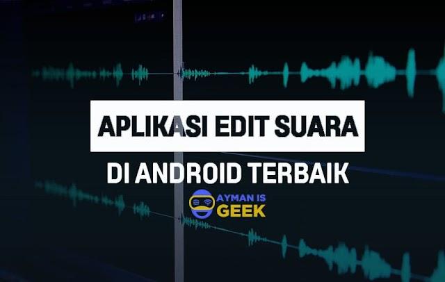5 Aplikasi Edit Suara Menjadi Jernih dan Bagus di Android 2019