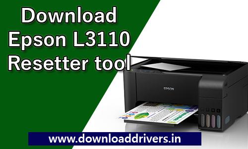 Download Epson L3110 resetter tool | Epson red light blinking solution
