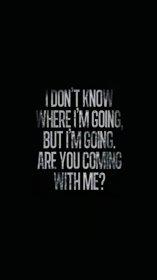 Are You Coming With Me Typography Quote  Galaxy Note HD Wallpaper