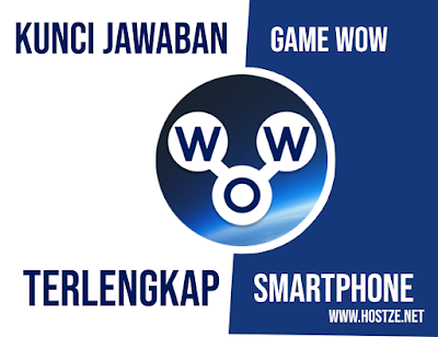 Kunci Jawaban  Game Permainan WOW Bahasa Indonesia lengkap - hostze.net