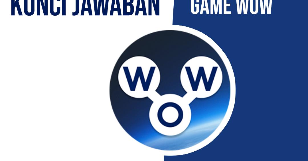 Ini adalah game baru yang dikembangkan oleh fugo games dan sudah mengguncang. Kumpulan Kunci Jawaban Game Wow Bhs Indonesia Puzzle Harian Hostze Blogger Tips Dan Trik