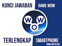 Kumpulan Kunci Jawaban Game WOW Bhs Indonesia + Puzzle Harian