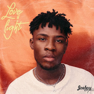 [Full EP] - Joeboy - Love &  Light EP