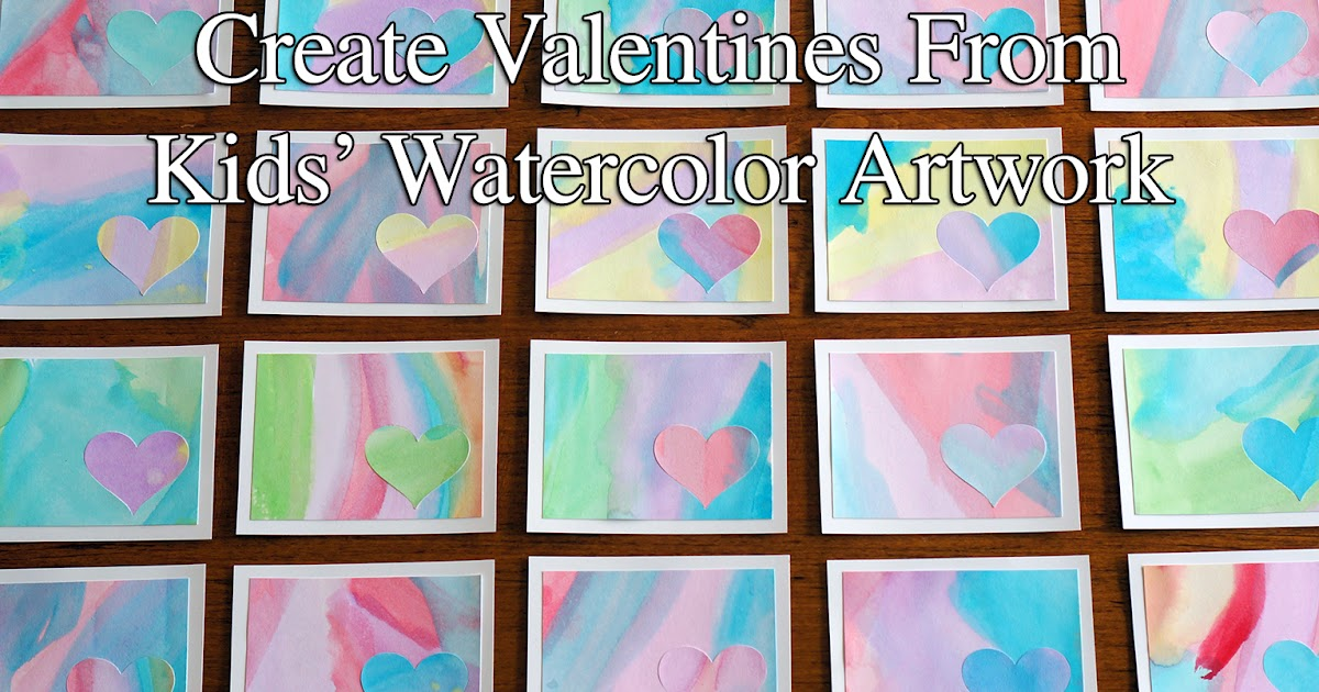 Create Valentines From Kids' Watercolor Art
