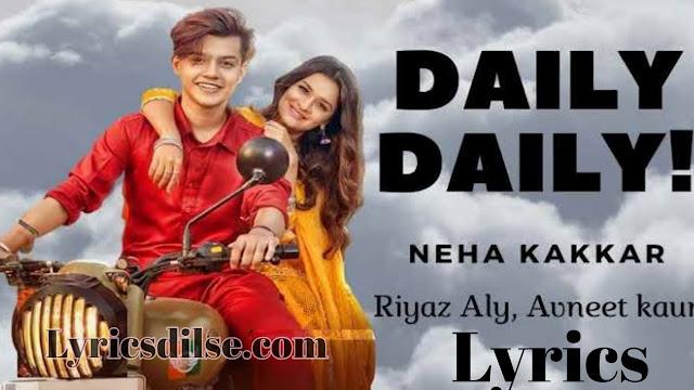 Daily Daily Lyrics – Neha Kakkar