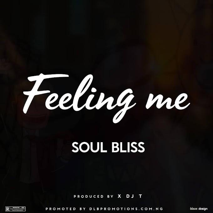 Soul Bliss - Feeling me (Prod. By X Dj T)