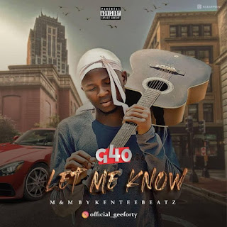 [Music] G40 – Let Me Know