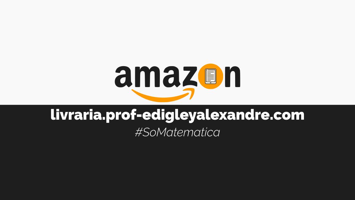 Abri uma livraria como um associado à Amazon.com.br. Só livros matemáticos!