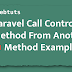 Laravel Call Controller Method From Another Method Example