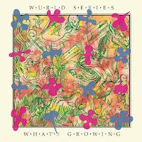 WURLD SERIES - What's growing (Album)