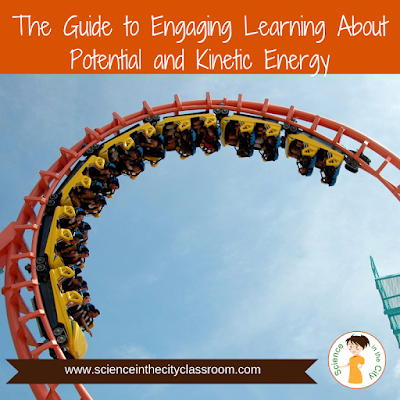 The Guide to Engaging Learning about Potential and Kinetic Energy