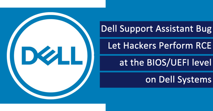 Dell Support Assistant Bug Let Hackers Perform RCE at the BIOS/UEFI level on Dell Systems