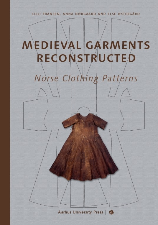 Medieval Garments Reconstructed Norse Clothing Patterns Pdf By Lilli Fransen Anna Norgaard And Else Ostergard Textile Ebook
