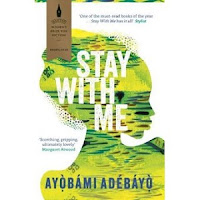 Stay with me - Ayobami Adebayo