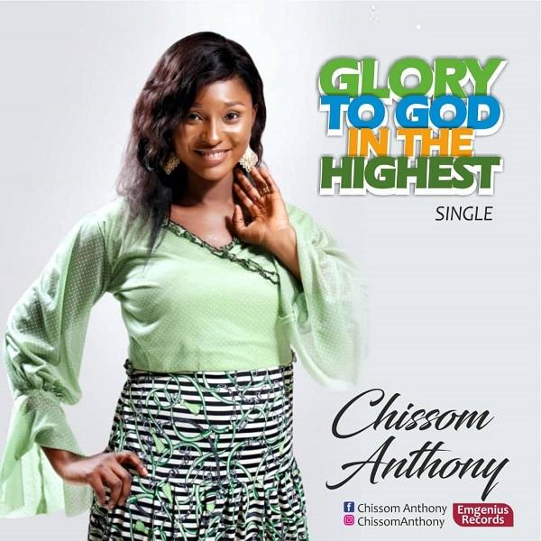 [Gospel Music] Chissom Anthony - Glory To God In The Highest