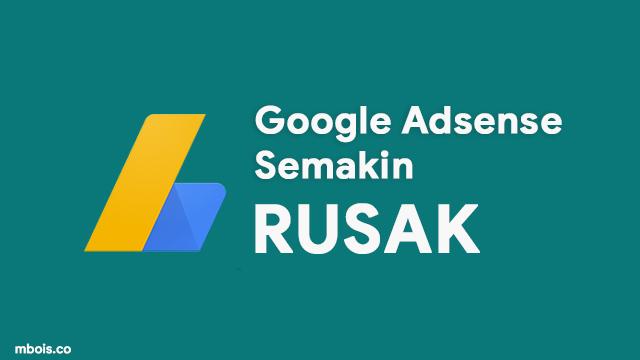 Awas!! Google Adsense Semakin Rusak