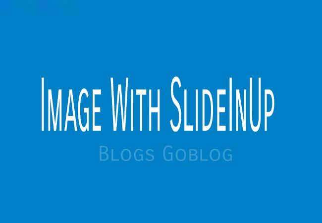 Cara Buat Efek Gambar Postingan Melayang Dari Bawah Ke Atas (SlideInUp) Terbaru