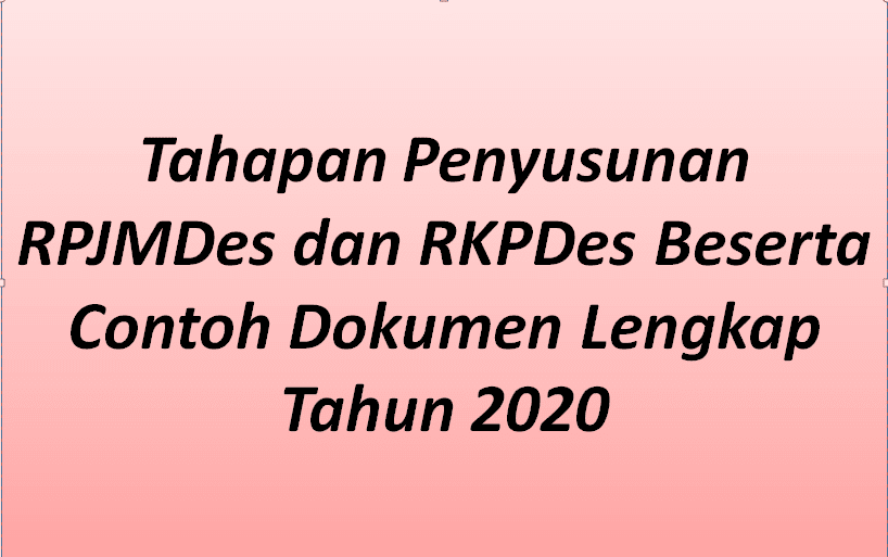 Tahapan Penyusunan RPJMDes dan RKPDes Beserta Contoh Dokumen Lengkap Tahun  Tahapan Penyusunan RPJMDes dan RKPDes Beserta Contoh Dokumen Lengkap Terbaru