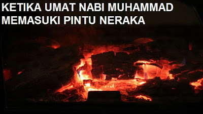 Ketika Umat Nabi Muhammad Memasuki Pintu Neraka