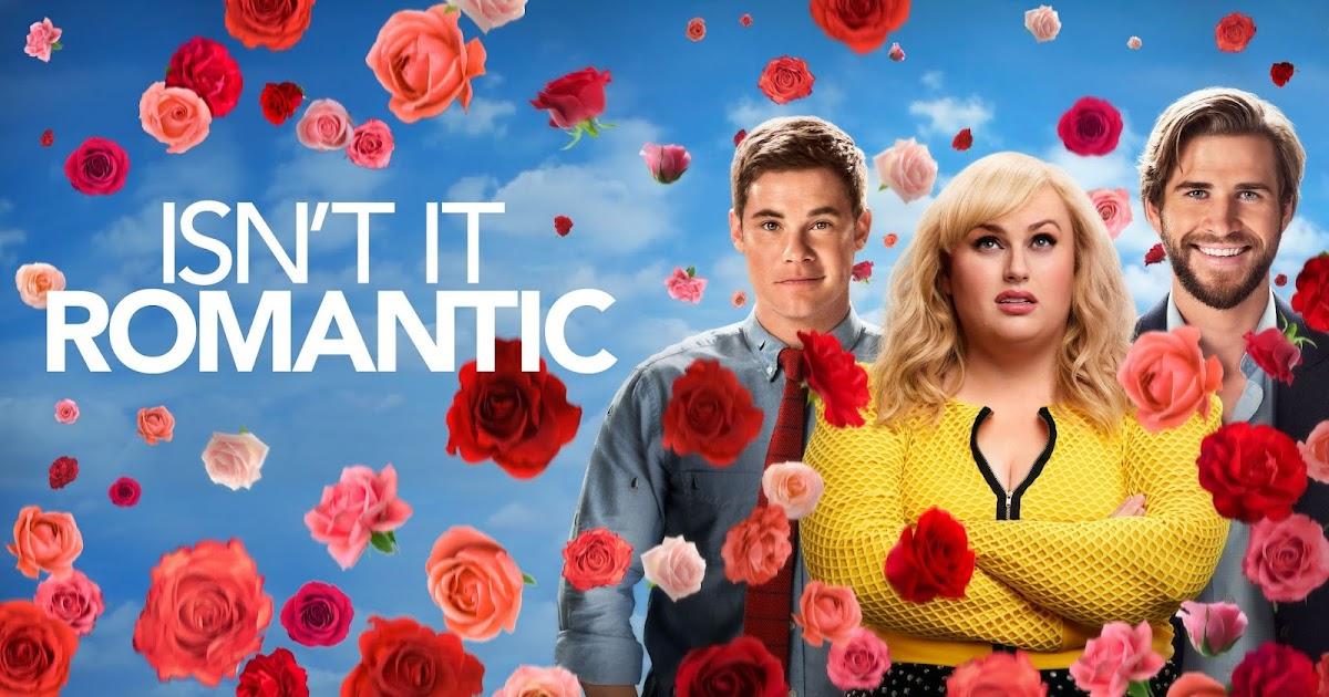 sinopsis NB21: Sinopsis Film Isn't It Romantic (2019)