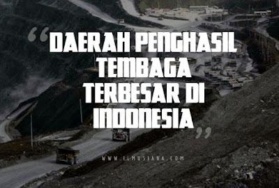 Daerah Penghasil Tembaga Terbesar di Indonesia