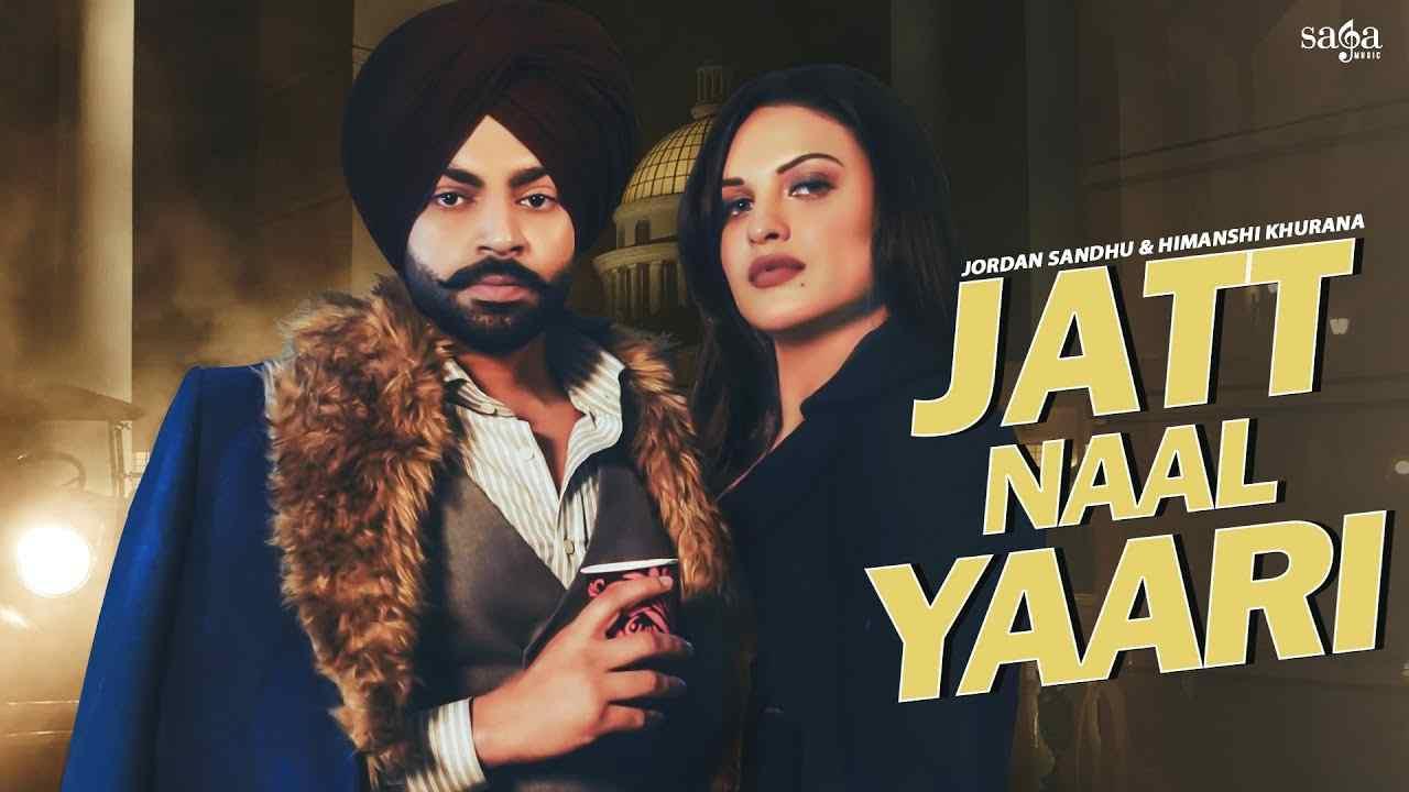 Jatt Naal Yaari Lyrics Jordan Sandhu ft Himanshi Khurana Punjabi song