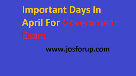 Important Days In April For Government Exam | josforup