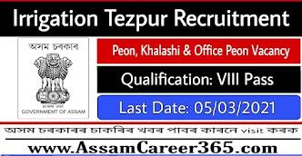 Irrigation Tezpur Recruitment 2021 - 7 Peon, Khalashi & Office Peon Vacancy