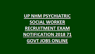 UP NHM PSYCHIATRIC SOCIAL WORKER RECRUITMENT EXAM NOTIFICATION 2018 71 GOVT JOBS ONLINE