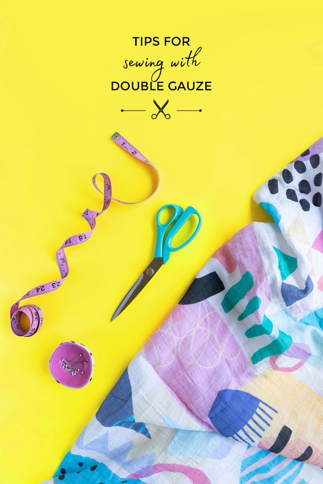 Tips for Sewing with Double Gauze Fabric - Tilly and the Buttons