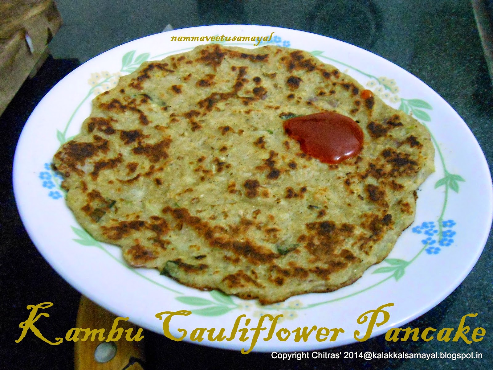 Kambu Cauliflower Adai [ Bajra Cauliflower Pancake ]