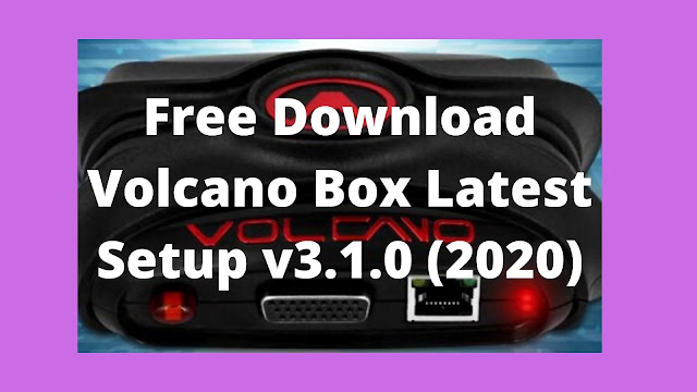 Free Download Volcano Box Latest Setup v3.1.0 (2020)