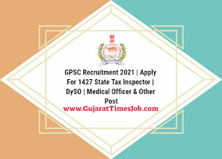 GPSC Recruitment 2021   Apply For 1427 State Tax Inspector   DySO   Medical Officer & Other Post