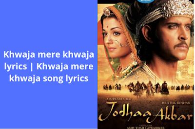 Khwaja mere khwaja lyrics